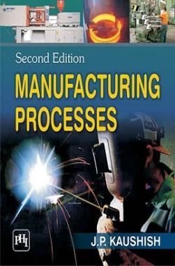 manufacturing-processes-by-kaushish-j-p