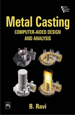metal-casting-computer-aided-design-and-analysis-by-ravi-b