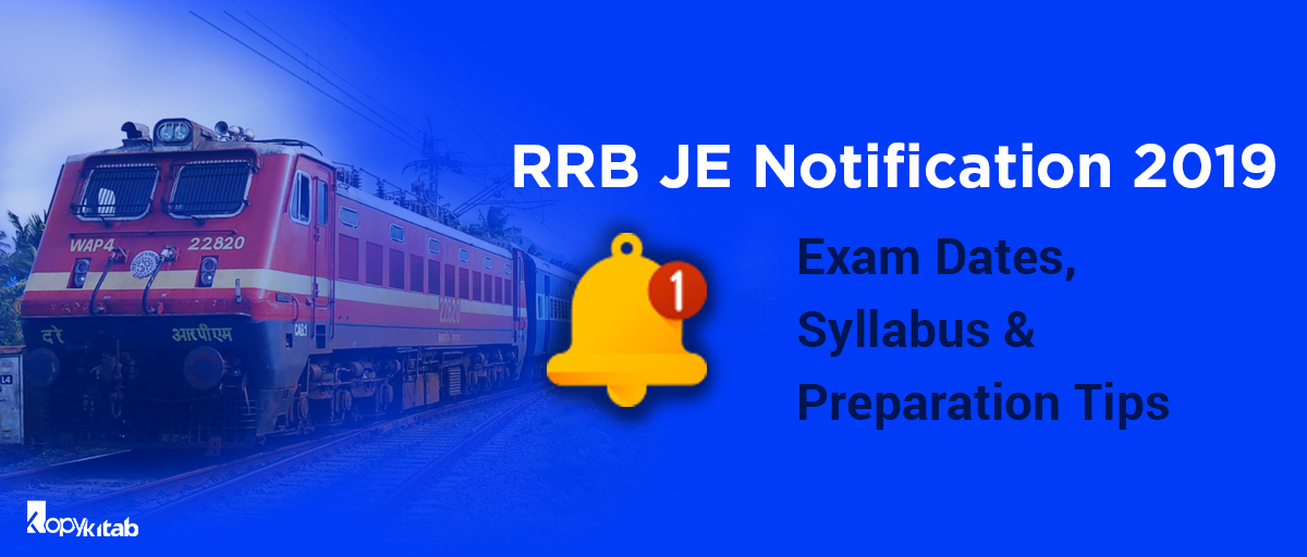 Rrb Je Notification 2019 Exam Dates Application Form