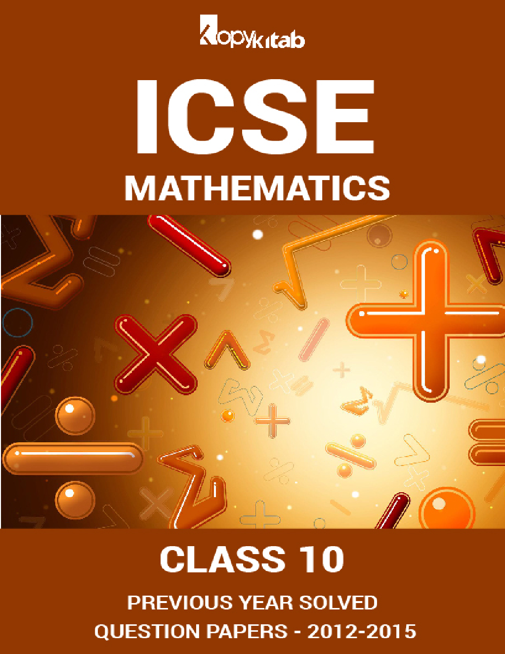 ICSE Previous Year Solved Question Papers For Class 10 Mathematics 2012-2015 - Page 1