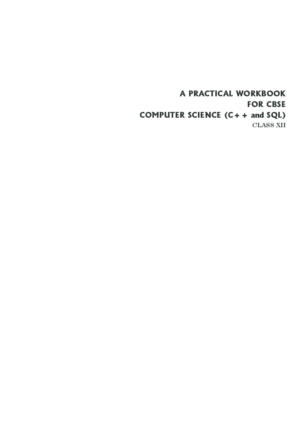 A Practical Workbook for Computer  Science (C++ and SQL) Class 12th  New 2014 - Page 2