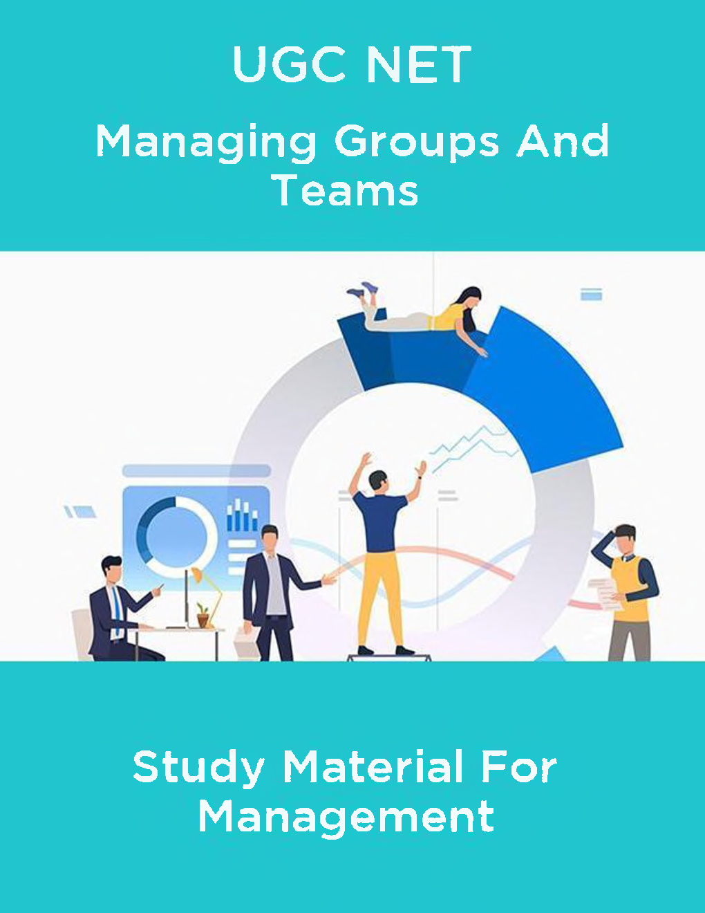 UGC NET Managing Groups And Teams Study Material For Management - Page 1