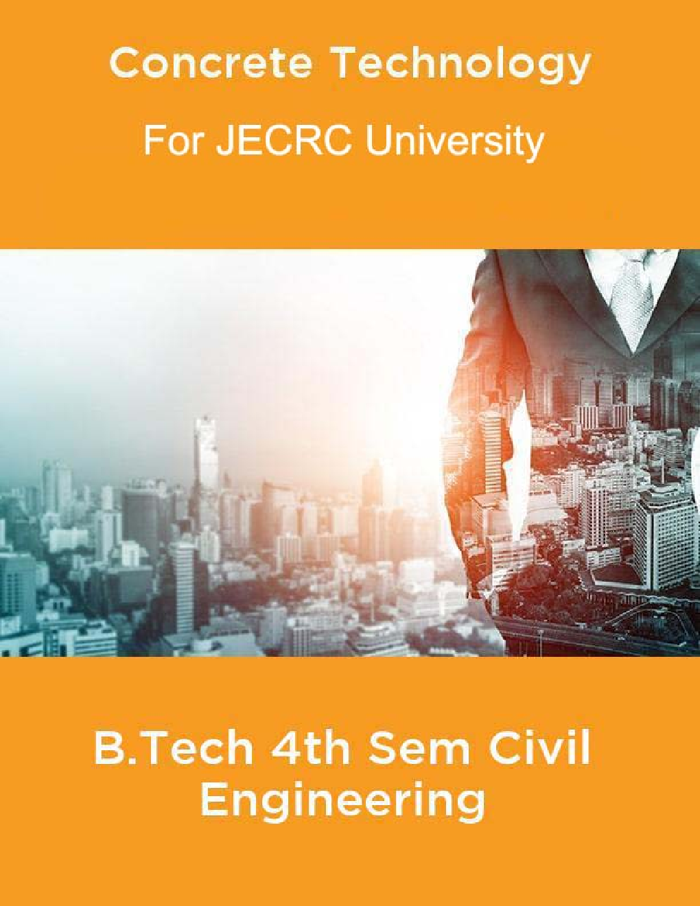 Concrete Technology B.Tech 4th Sem Civil Engineering For JECRC University - Page 1