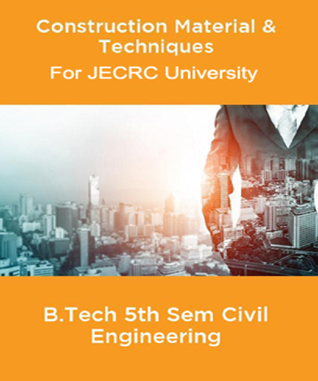 Construction Material & Techniques B.Tech 5th Sem Civil Engineering For JECRC University - Page 1