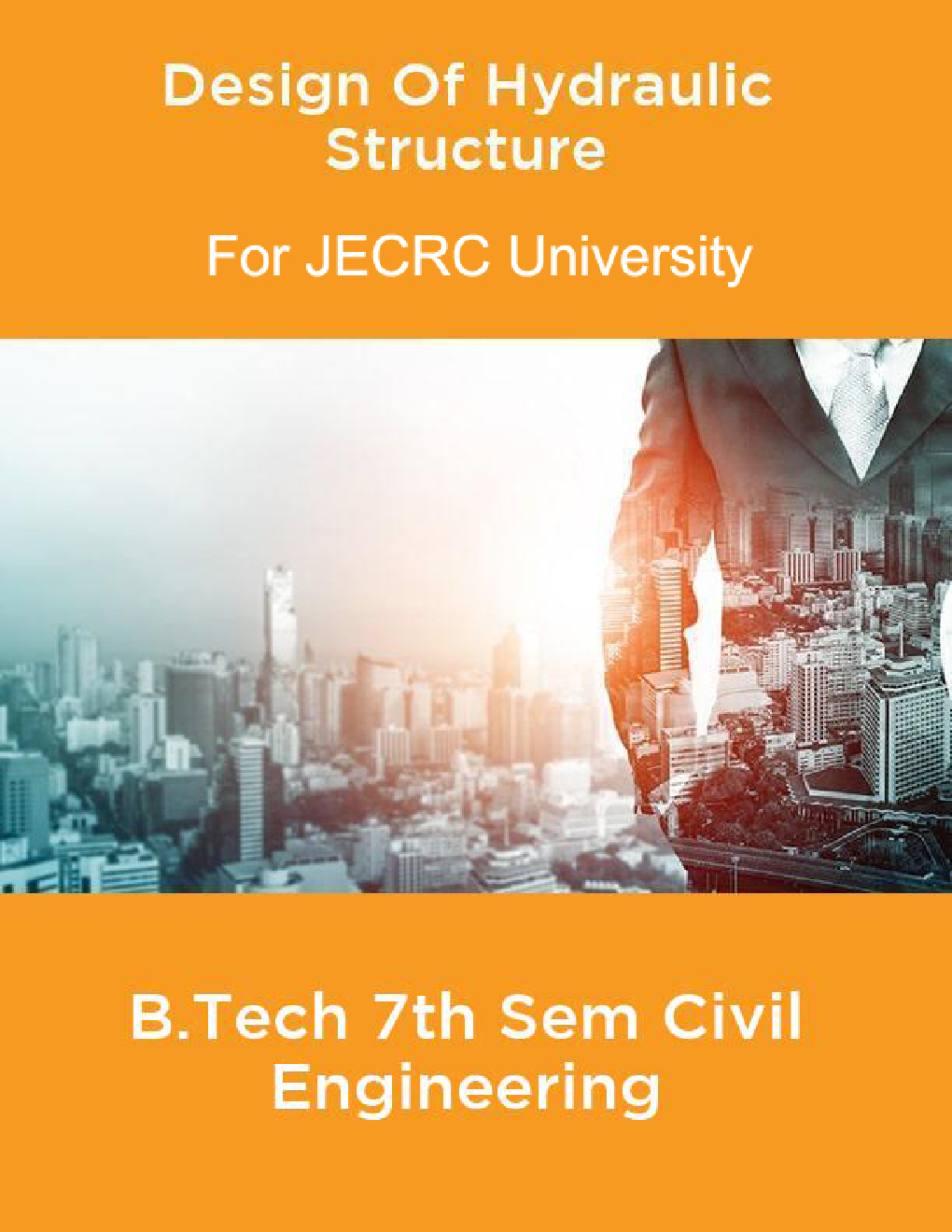 Design Of Hydraulic Structure B.Tech 7th Sem Civil Engineering For JECRC University - Page 1