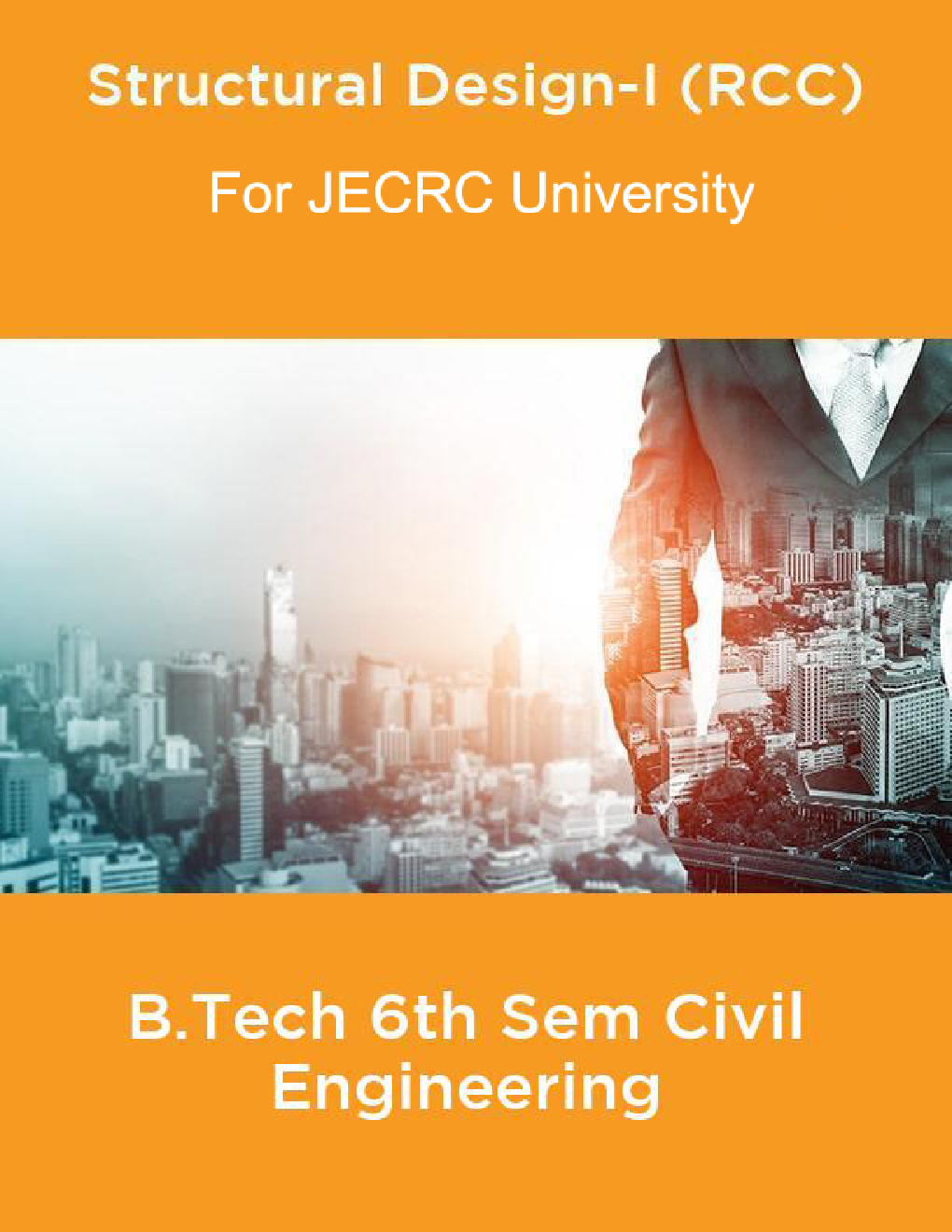 Structural Design-I (RCC) B.Tech 6th Sem Civil Engineering For JECRC University - Page 1