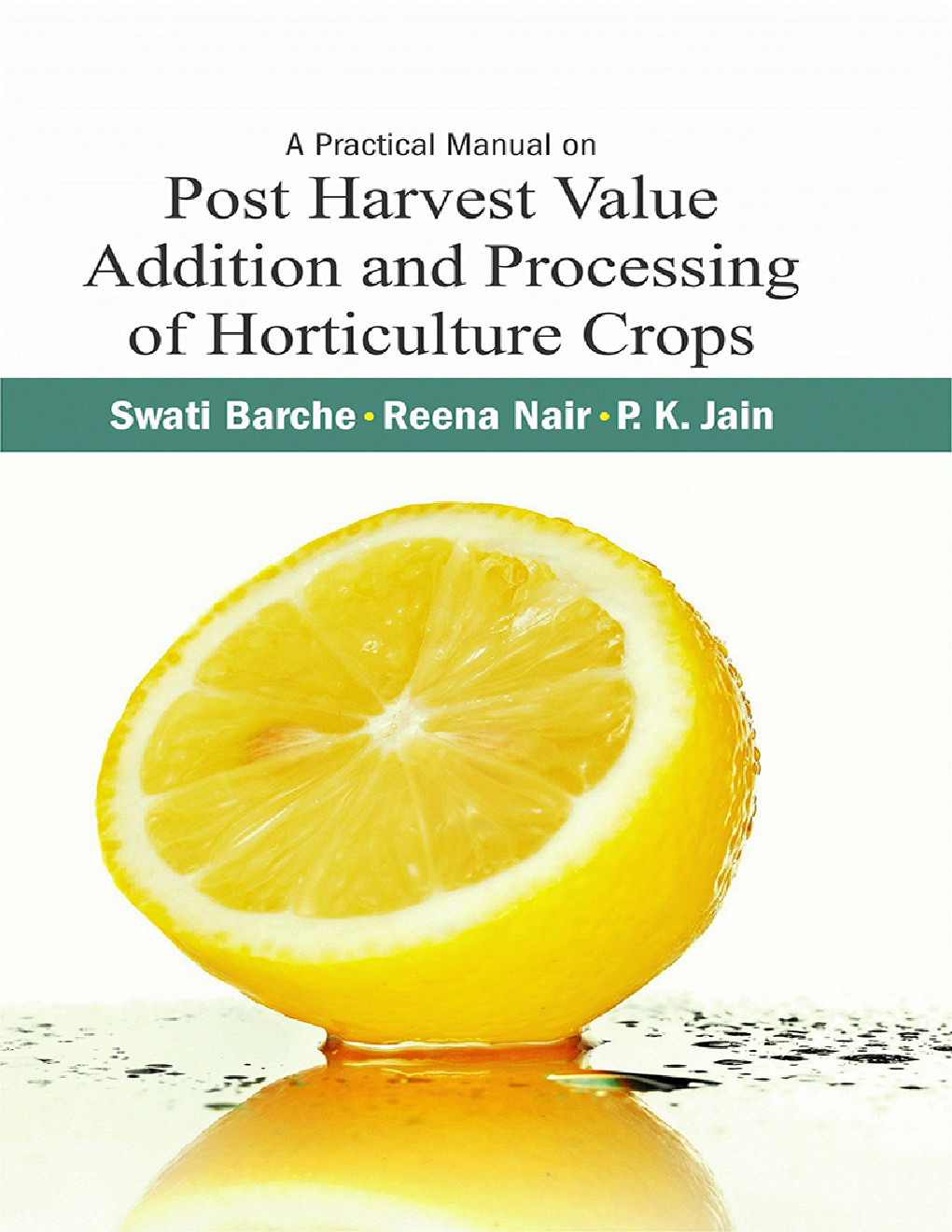 Harvesting and Postharvest Technology of Horticultural Crops