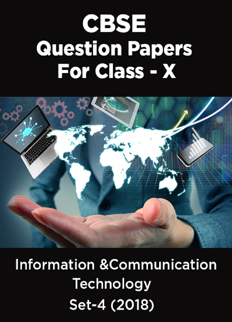 CBSE Question Papers For Class - X Information & Communication Technology Set-4 (2018) - Page 1