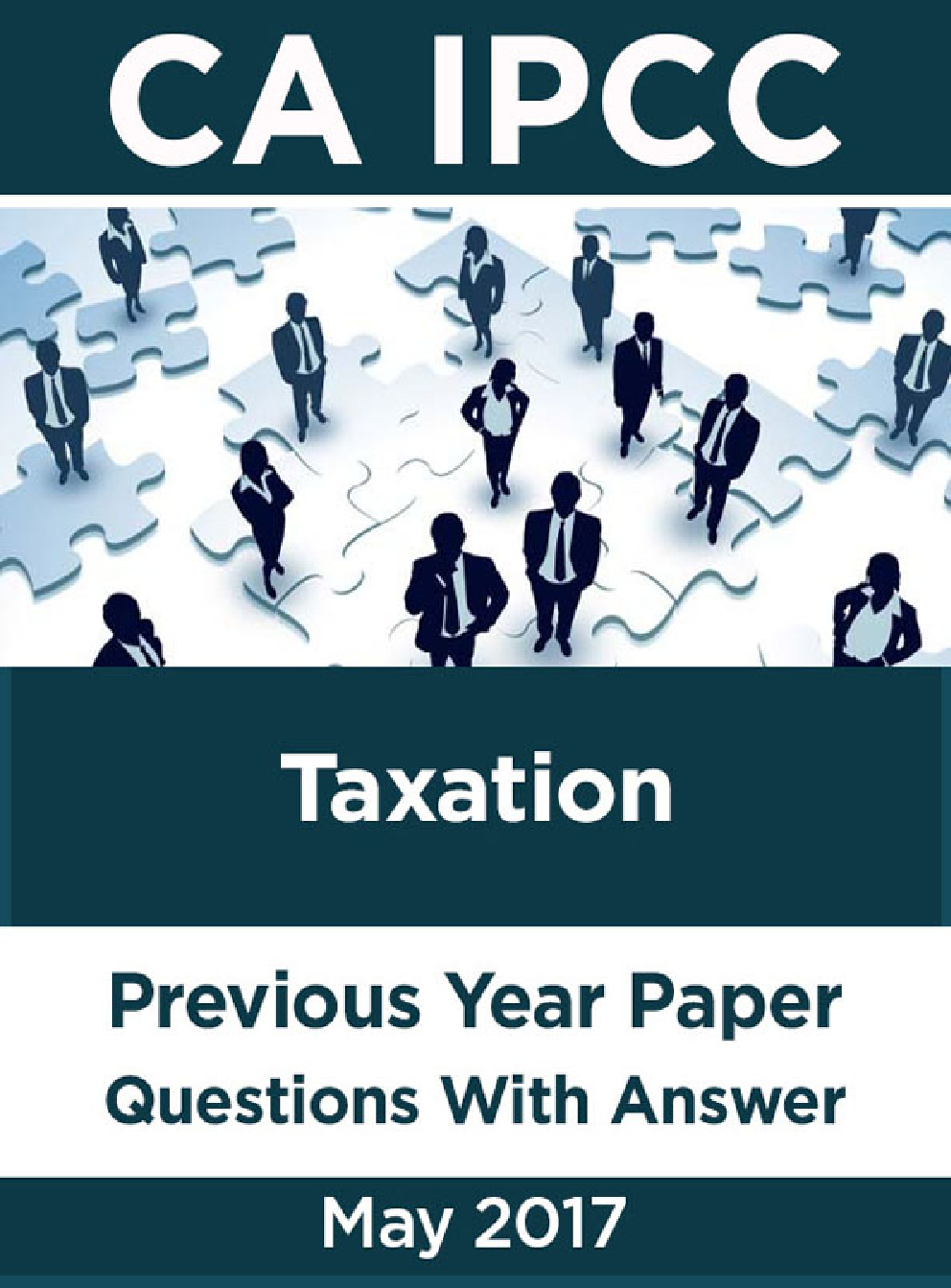CA IPCC For Taxation May 2017 Previous Year Paper Question With Answer - Page 1