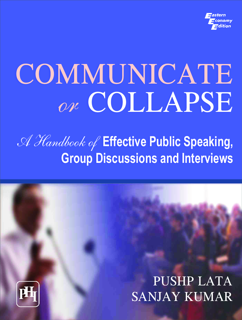 Communicate Or Collapse: A Handbook Of Effective Public Speaking, Group Discussions And Interviews - Page 1