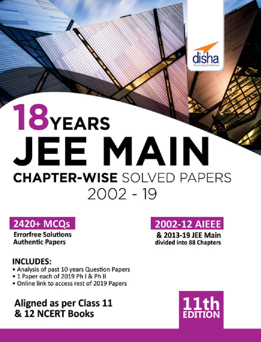 18 Years JEE MAIN Chapterwise Solved Papers (2002 - 19) 11th Edition - Page 1