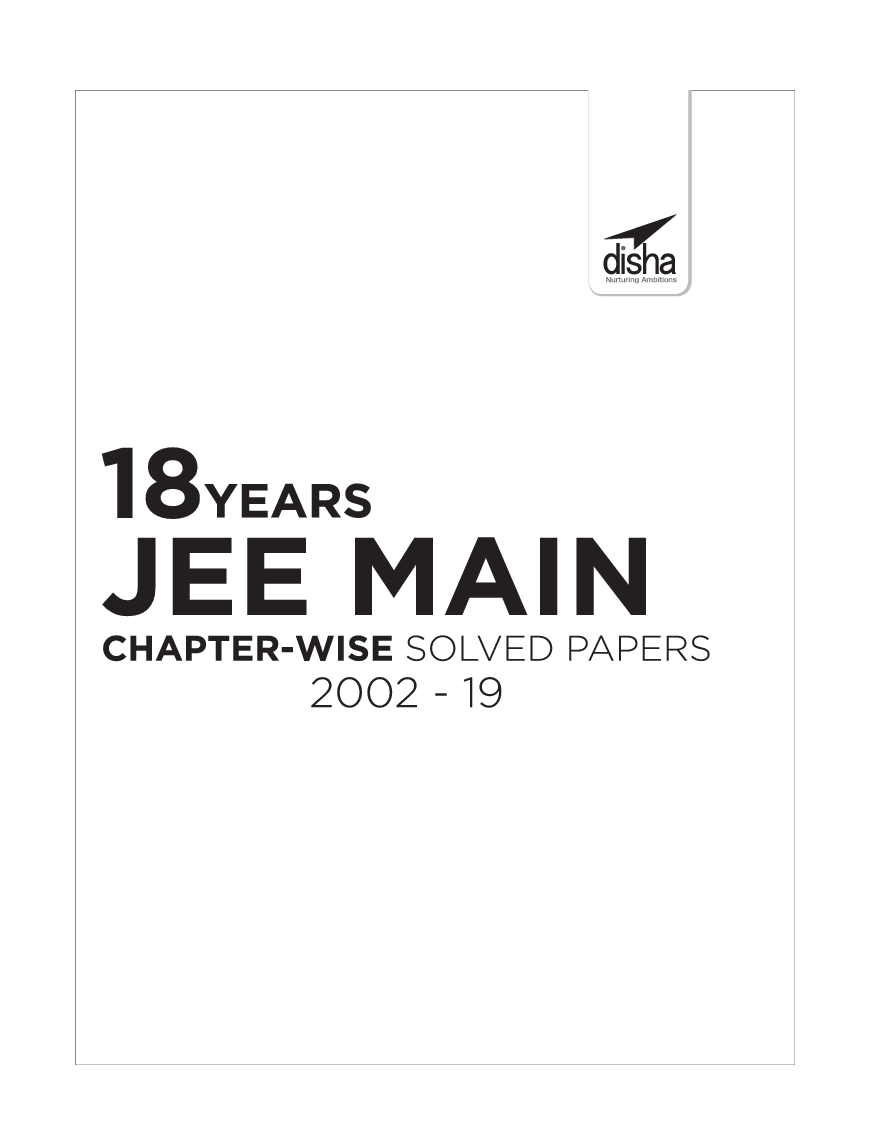 18 Years JEE MAIN Chapterwise Solved Papers (2002 - 19) 11th Edition - Page 2