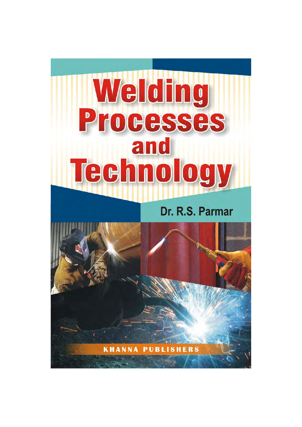 Download Welding Processes And Technology by Dr. R. S. Parmar PDF Online