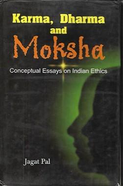 Karma, Dharma and Moksha
