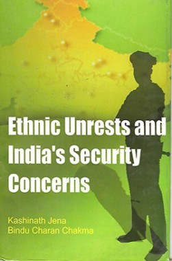 Ethnic Unrests and India's Security Concerns