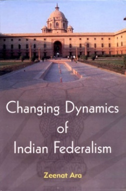 Changing Dynamics of Indian Federalism
