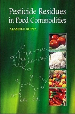 Pesticide Residues in Food Commodities: Advances in Analysis, Evaluation, and Management, with Parti