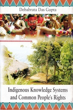 Indigenous Knowledge Systems and Common Peoples Rights