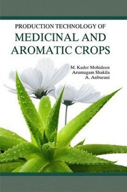 Production Technology of Medicinal and Aromatic Crops