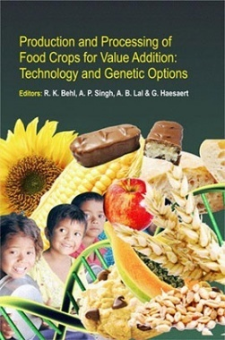 Production and Processing of Food Crop for Value Addition Technology and Genetic Option