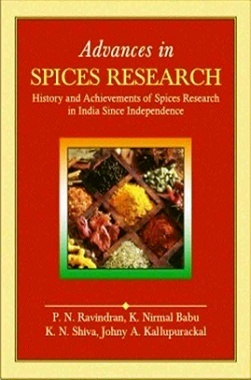 Advances in Spices Research : History and Achievements of Spices Research in India Since Independence
