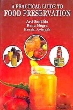 A Practical Guide To Food Preservation eBook