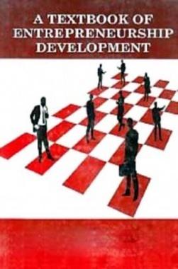 Textbook Of Entrepreneurship Development By K.L. Dangi, S.S. Sisodia, Pravesh Singh Chauhan, Yogita Ranawat