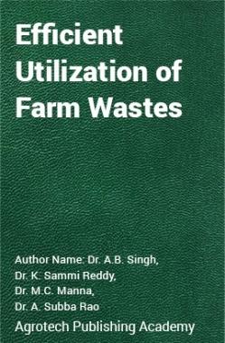 Efficient  Utilization  of Farm Wastes