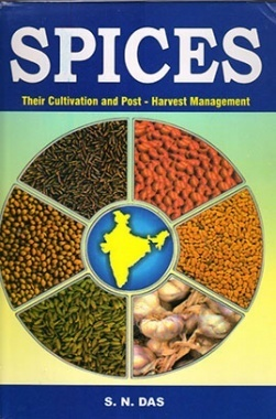 Spices their cultivation and post - harvest management