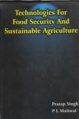 Technologies for Food Security and Sustainable Agriculture