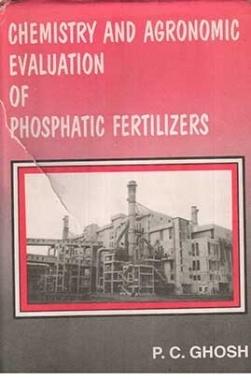 Chemistry and Agronomic Evaluation of Phosphatic Fertilisers