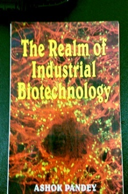 The Realm of Industrial Biotechnology