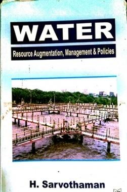 WATER : Resource Augmentation, Management & Policies