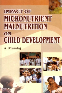 Impact of Micronutrient Malnutrition on Child Development By A Mumtaj