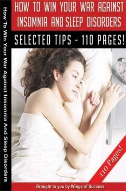 How To Win Your War Against Insomnia And Sleep Disorders