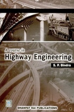 A course in Highway Engineering eBook By S P Bindra