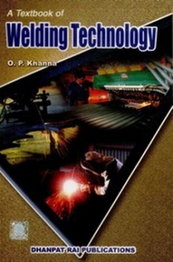A Textbook of Welding Technology eBook By O P Khanna