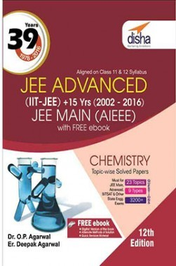 39 Years IIT-JEE Advanced + 15 yrs JEE Main Topic-wise Solved Paper Chemistry 12th Edition