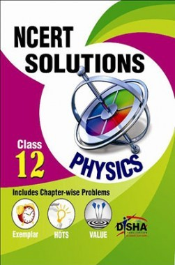 NCERT Solutions with Exemplar/ HOTS/ Value based Questions Class 12 Physics (3rd Edition)