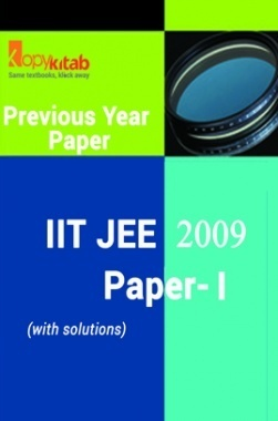 IIT JEE QUESTION PAPERS PAPER 1 WITH SOLUTIONS 2009
