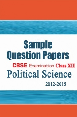 CBSE SAMPLE QUESTION PAPERS FOR CLASS 12 POLITICAL SCIENCE 2012-2015