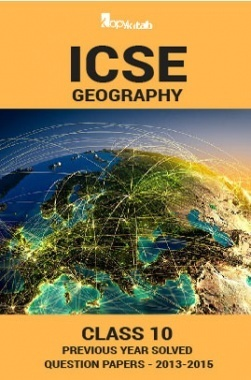 ICSE Previous Year Solved Question Papers For Class 10 Geography 2013-2015