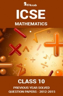 ICSE Previous Year Solved Question Papers For Class 10 Mathematics 2012-2015