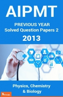 AIPMT Previous Year Solved Question Papers I 2013