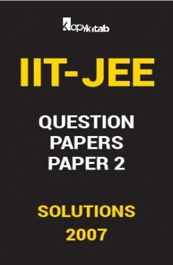 IIT JEE SOLVED QUESTION PAPERS PAPER 2 2007