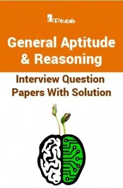 General Aptitude And Reasoning Interview Question Papers With Solution