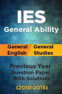 IES Previous Year Solved Question Papers For General Ability And General English 2010-2015