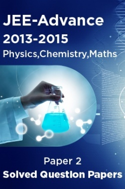 JEE-Advance Solved Question Papers - Paper 2 (Physics,Chemistry,Maths) 2013-2015