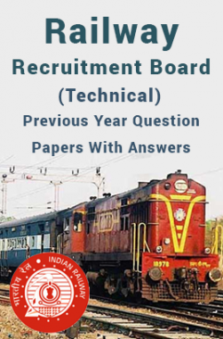 Railway Recruitment Board (Technical) Previous Year Question Papers With Answers