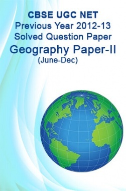 CBSE UGC NET Previous Year 2012-13 Solved Question Paper Geography Paper-II(June-Dec)